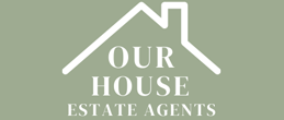 Our House Estate Agents